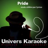 Pride (Rendu célèbre par Syntax) [Version karaoké]