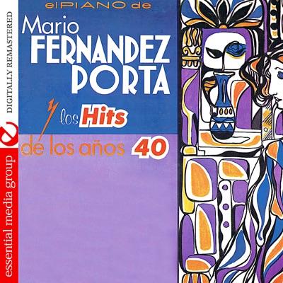 Los Hits de los Anos 40 (Digitally Remastered) - Mario Fernández Porta
