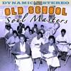 Old School Soul Masters