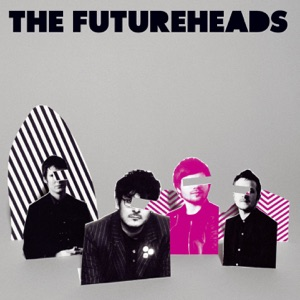 The Futureheads: Decent Days And Nights