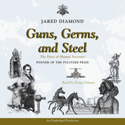 Download Guns, Germs and Steel: The Fate of Human Societies (Unabridged) Audio Book