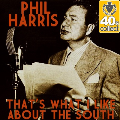 That's What I Like About the South (Remastered) - Single - Phil Harris