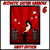 Acoustic Guitar Karaoke, Vol. 6 (Swift Edition)