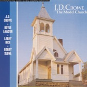 J.D. Crowe - I Shall Be At Home With Jesus