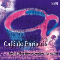 Sébastien Farge & Danielle Pauly - Café de Paris - French Musette Accordéon for Coffee artwork