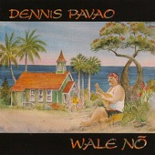Dennis Pavao - God Bless My Daddy & Mom