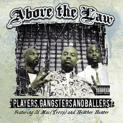 Players, Gangsters, and Ballers (Digital Only) - Above the law