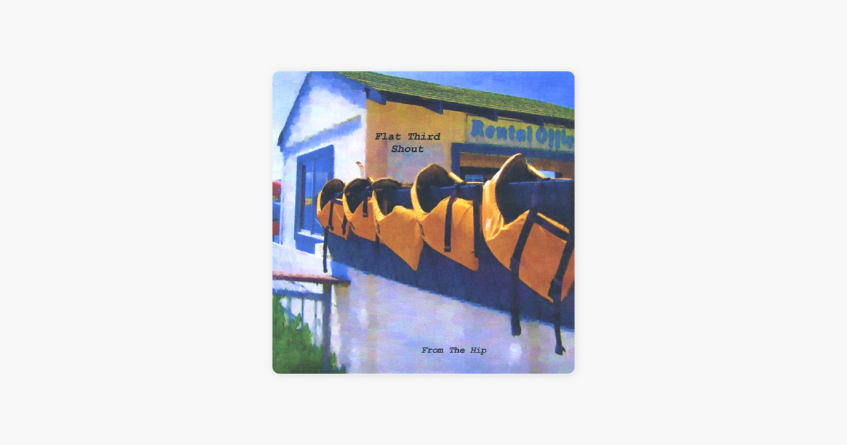 From the Hip by Flat Third Shout