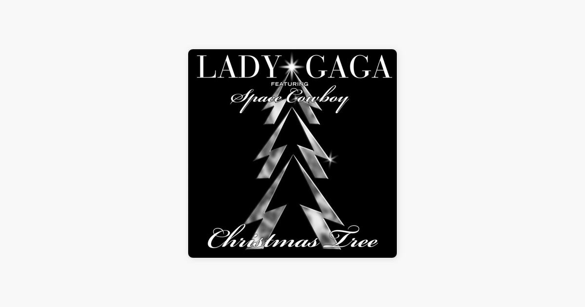 Christmas Tree (feat. Space Cowboy) - Single by Lady Gaga on Apple Music