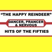 Dancer, Prancer & Nervous - The Happy Reindeer