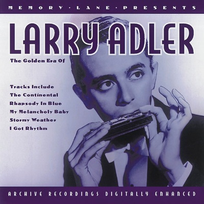 The Golden Era Of Larry Alder - Larry Adler