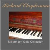 Richard Clayderman: Millennium Gold Collection