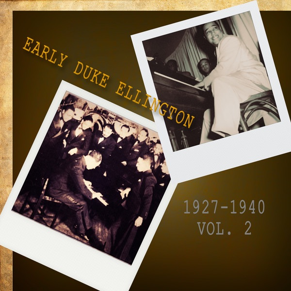 Early Duke Ellington 1927-1940, Vol. 2 (Remastered)