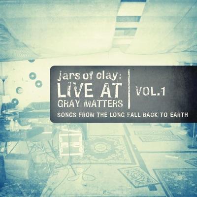 Live At Gray Matters, Vol. 1 - Jars Of Clay