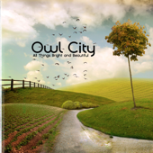 All Things Bright And Beautiful (Bonus Track Version)-Owl City