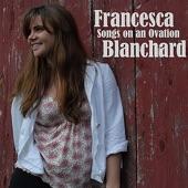 Francesca Blanchard - Quelqu'un M'a Dit