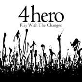 4hero feat. Talita Long & Larry Mizell - Play With The Changes