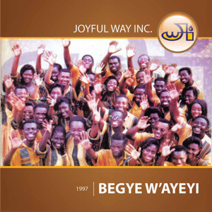 JoyFul Way Incorporated - Begye W'ayeyi
