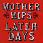 The Mother Hips - Later Days
