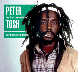 Peter Tosh - Les indispensables : Peter Tosh