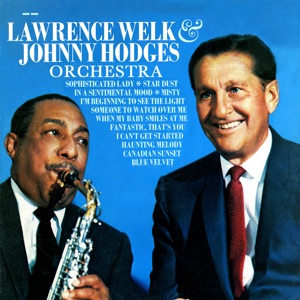 Johnny Hodges & The Lawrence Welk Orchestra