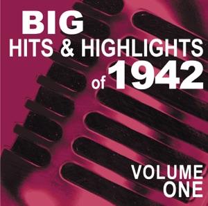 Big Hits & Highlights of 1942 Volume 1