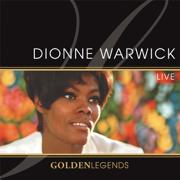 Golden Legends: Dionne Warwick Live (Live Recording) - Dionne Warwick - Dionne Warwick