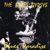 The Blues Gypsys - I Paid My Dues to Sing the Blues