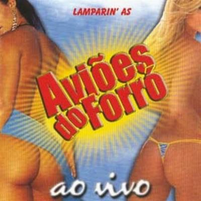 Aviões do Forró, Vol. 1 (Ao Vivo) - Aviões do Forró