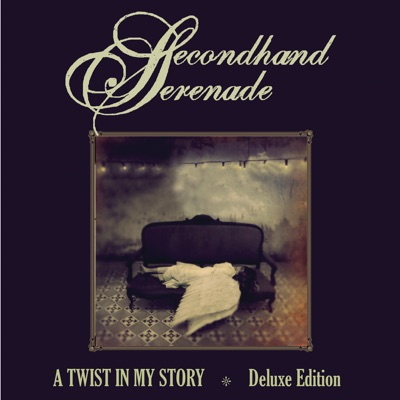 A Twist In My Story (Deluxe) - Secondhand Serenade