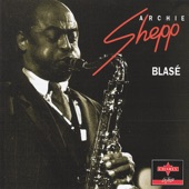 Archie Shepp - There Is A Balm In Gilead