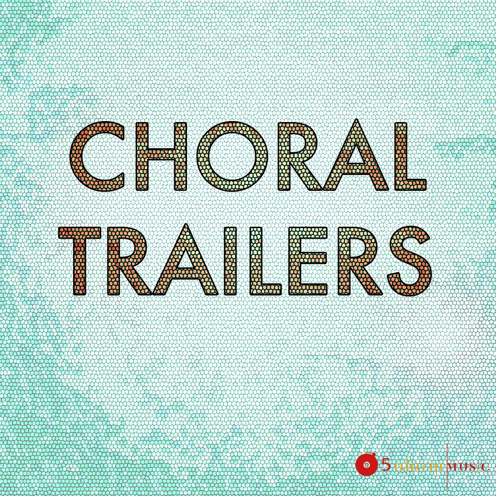 Choral Trailers