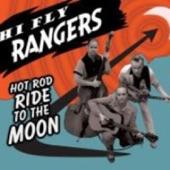 Hi-Fly Rangers - Hot Rod Ride To The Moon
