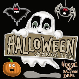 Halloween Songs for Kids by Nooshi the Balloon Dude on Apple Music