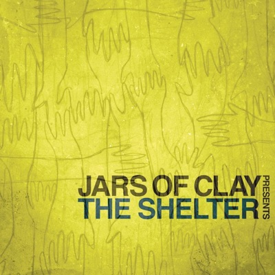 The Shelter - Jars Of Clay