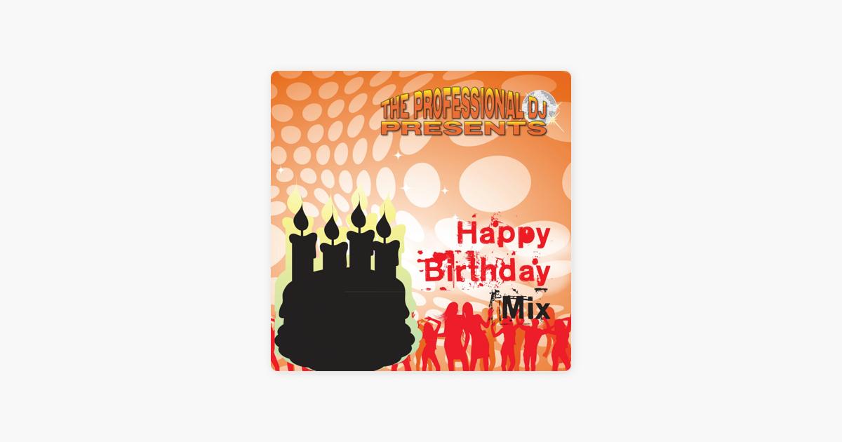 Happy Birthday Mix by The Professional DJ