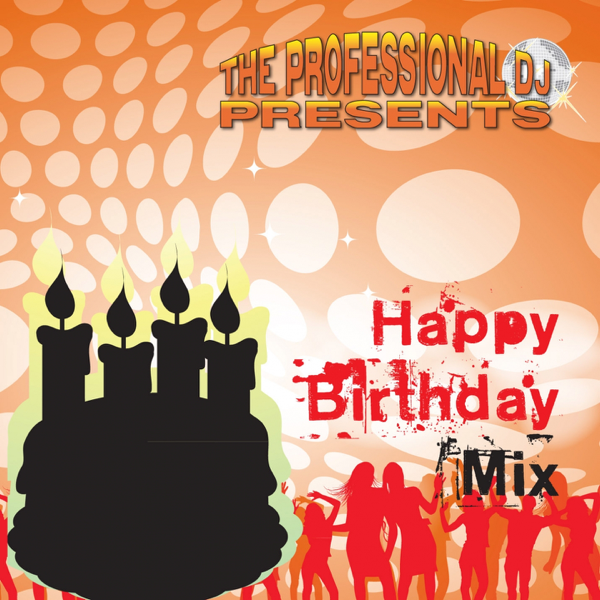 ‎Happy Birthday Mix by The Professional DJ
