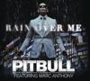 Pitbull - Rain Over Me (feat. Marc Anthony) artwork