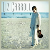 Liz Carroll - The Ghost/The Hatchlings/The Long Bow