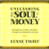 Lynne Twist - Unleashing the Soul of Money: Find Sufficiency, Freedom, & Purpose Through Your Relationship with Money