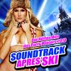 Soundtrack Apres Ski - Die Hütten Hits des Party Winters 2010 - Verschillende artiesten