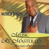 Moses Tyson Jr. - Just a Closer Walk With Thee