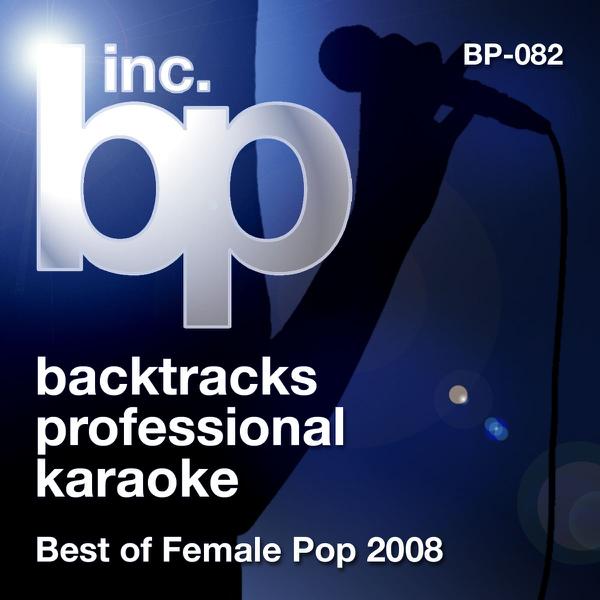 Karaoke - Best of Female Pop 2008 (Karaoke Version) by BP Studio Musicians