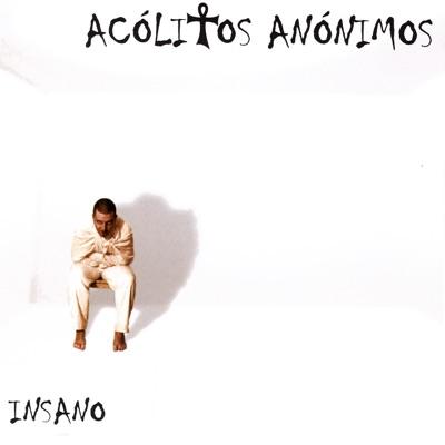 Insano - Acolitos Anonimos