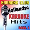 Hollandse Karaoke Hits Deel 1 - Karaoke Club