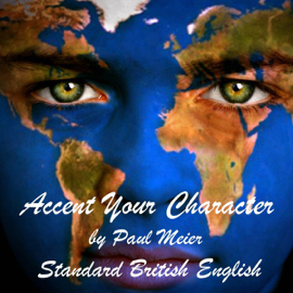Accent Your Character - Standard British English: Dialect Training (Unabridged) audiobook