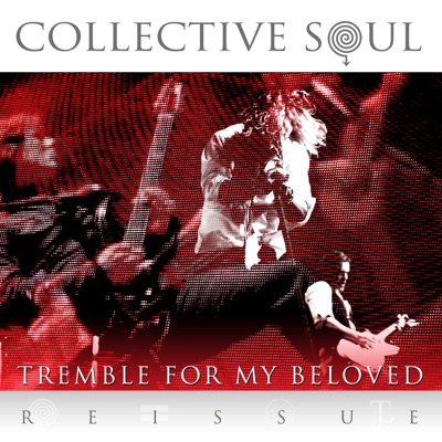 Tremble for My Beloved - Single - Collective Soul