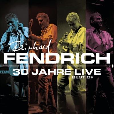 Rainhard Fendrich: Best of 30 Jahre Live (Bonus Track Version) - Rainhard Fendrich