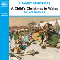 Dylan Thomas - A Child's Christmas in Wales (from the Naxos Audiobook 'A Family Christmas') artwork
