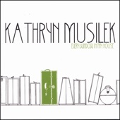 Kathryn Musilek - Just What I Needed